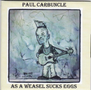 Paul Carbuncle As A Weasel Sucks Eggs CD (sleeve front)