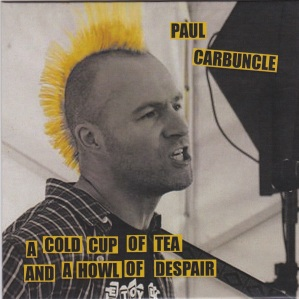 Paul Carbuncle A Cold Cup Of Tea CD (sleeve front)