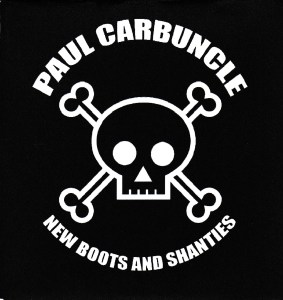 Paul Carbuncle New Boots And Shanties CD (sleeve front)