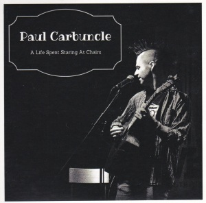 Paul Carbuncle A Life Spent Staring At Chairs (sleeve front)